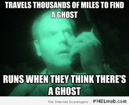 Ghost Meme - ghost hunting paranormal society of bradenton fl