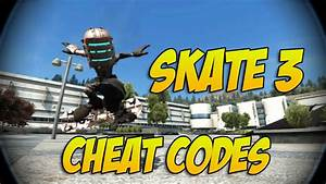 Skate 3 Cheat Codes U0026 Extra Skaters Youtube