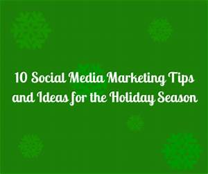 10 Social Media Marketing Tips And Ideas For The Holiday