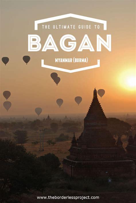 The Ultimate Guide To Bagan, Myanmar (burma) The