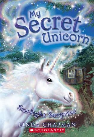 starlight surprise  secret unicorn   linda chapman reviews discussion bookclubs lists