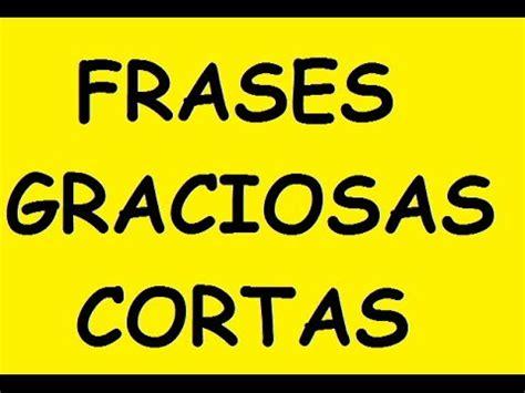 Frases Graciosas Cortas Video Search Engine At Searchcom
