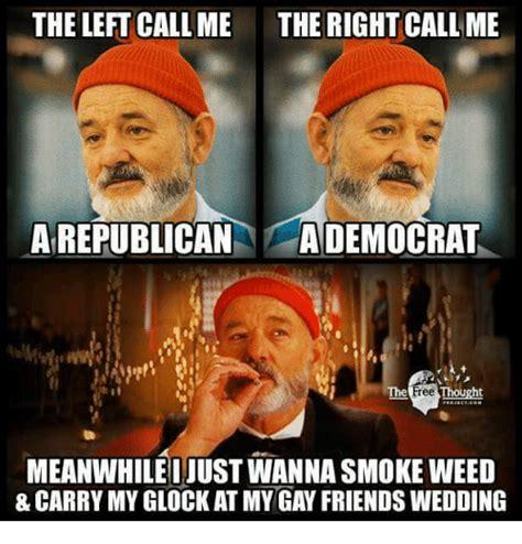Gay Friend Meme - 25 best memes about smoke weed smoke weed memes