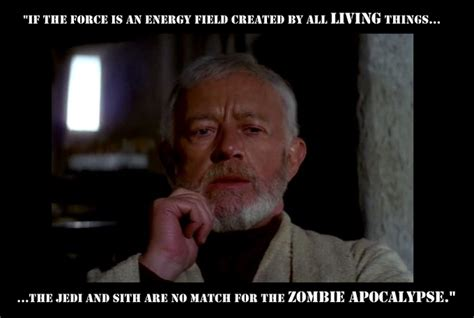 Obi Wan Meme - obi wan ponders the zombie apocalypse zombies know your meme