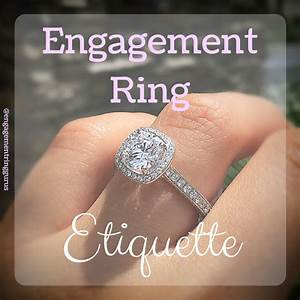 engagement ring etiquette everything to know when he asks With wedding ring etiquette