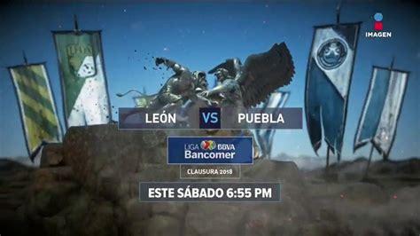 Sigue la transmisión online, minuto a minuto, en vivo y en directo del juego de la jornada 12 del torneo de apertura 2019 de la liga mx. No te pierdas el León vs Puebla en Imagen Televisión - YouTube
