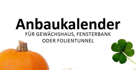Anbaukalender Für Gewächshaus Und Folientunnel (infografik