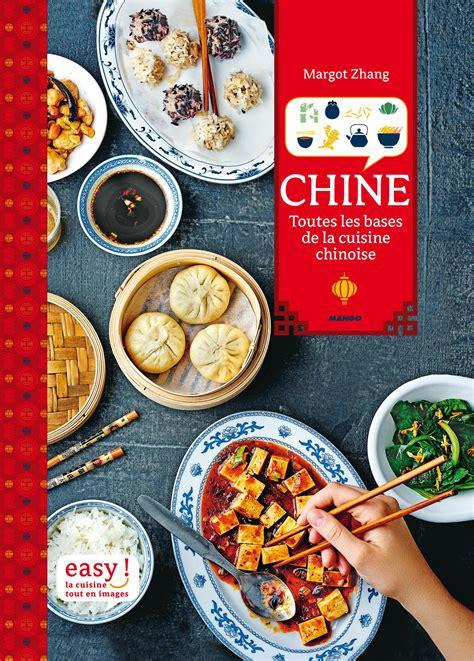 base de la cuisine chine toutes les bases de la cuisine chinoise