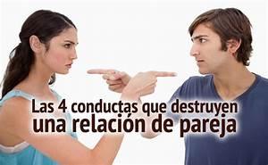 Las 4 conductas que destruyen una relacion de pareja for 4 conductas que destruyen una relacion