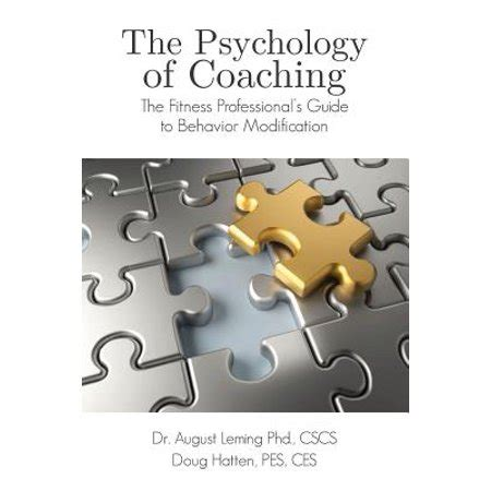 Behaviour Modification Psychology by Psychology Of Coaching Fitness Professionals Guide To