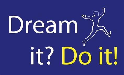 Dream it ? Do it! | Passeport pour la Vie - Passport for ...