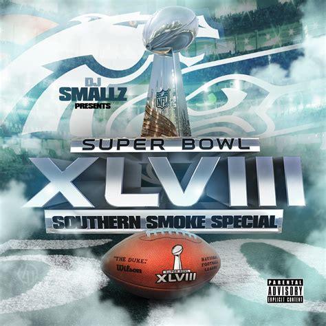 Dj Smallz Super Bowl Xlviii Southern Smoke