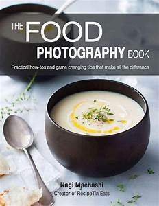 The Food Photography Book - Before & After | RecipeTin Eats