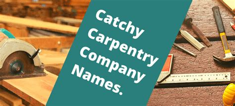 top  catchy carpentry company names ideas