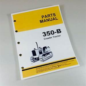 Parts Manual For John Deere 350b Crawler Tractor Catalog