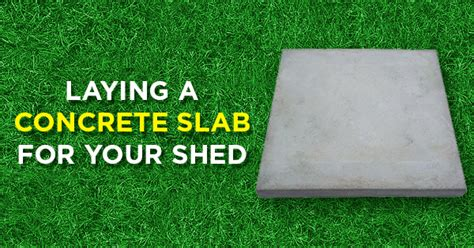 laying slabs for shed laying a concrete slab