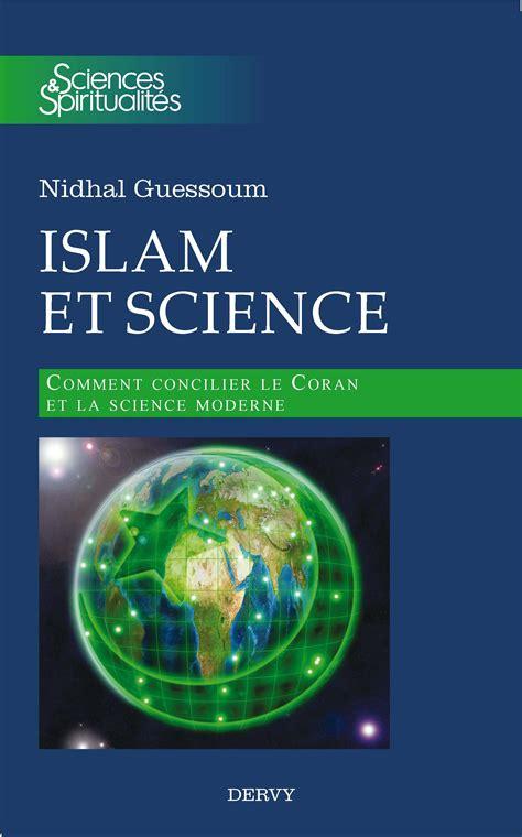 islam science 187 nouveau livre islam et science par nidhal guessoum