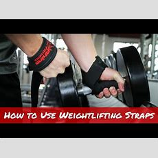 How To Use Weightlifting Straps Youtube