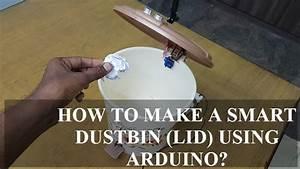 Smart Dustbin Using Arduino  Ultrasonic Sensor  U0026 Servo Motor