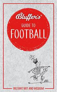 Bluffer U0026 39 S Guide To Football