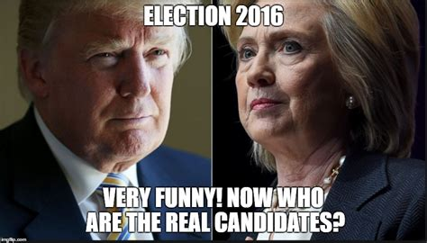 Funny Election Memes - election 2016 candidates imgflip