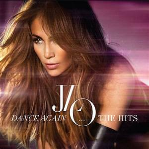 jennifer lopez images dance again the hits wallpaper and With jennifer lopez on the floor album cover
