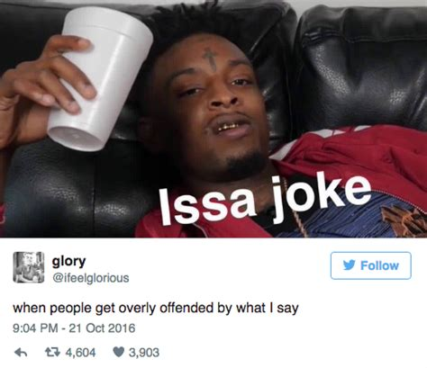 21 Savage Memes - 21 savage meme issa joke that will make you rofl