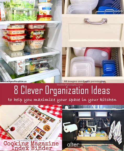organized kitchen ideas 8 clever kitchen organization ideas