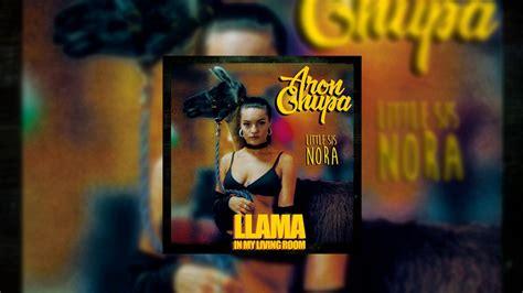 Aronchupa, Little Sis Nora  Llama In My Living Room