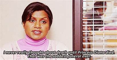 Kelly Kapoor Mindy Office Quotes Funerals Speaking