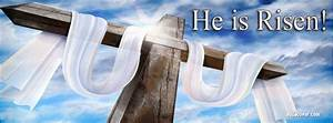 He Is Risen! Facebook Covers, He Is Risen! FB Covers, He ...