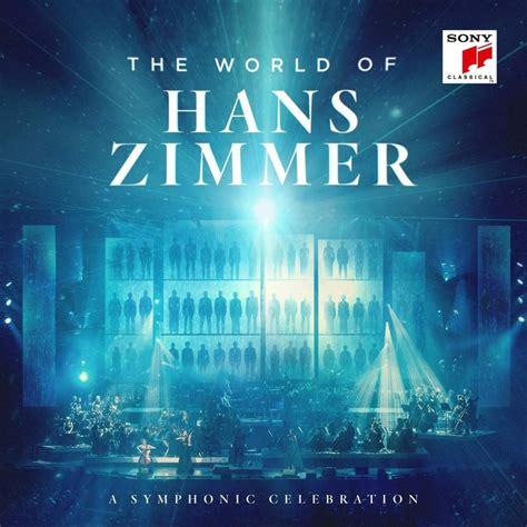 world  hans zimmer  symphonic celebration