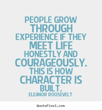 Quotes About Life  People Grow Through Experience If They