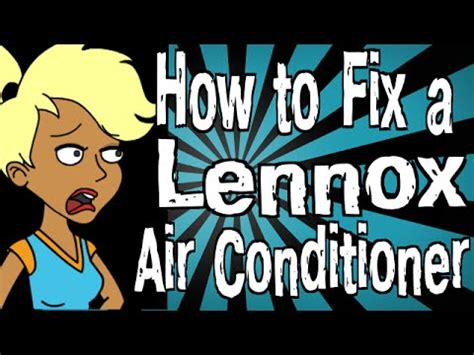 how to fix a lennox air conditioner
