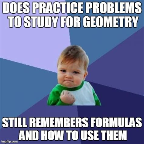 Geometry Memes - studying for math finals imgflip