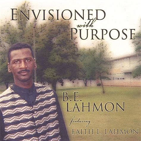 Envisioned With Purpose - B.E. Lahmon   Songs, Reviews ...