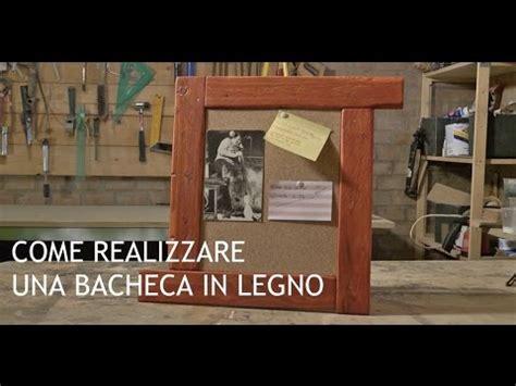 Bacheca In Legno Fai Da Te by Costruire Una Bacheca Faidate