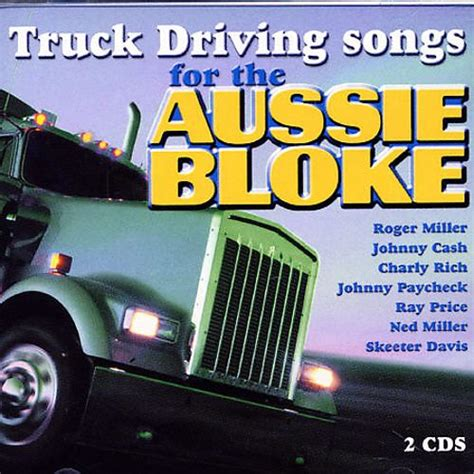 There are really only a. Truck Driving Songs for the Aussie Bloke - Various Artists ...