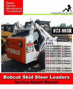 Bobcat 873 883h Skid Steer Loader Service Repair Manual 3