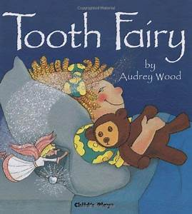 Tooth Fairy (Child's Play Library) by Audrey Wood http ...
