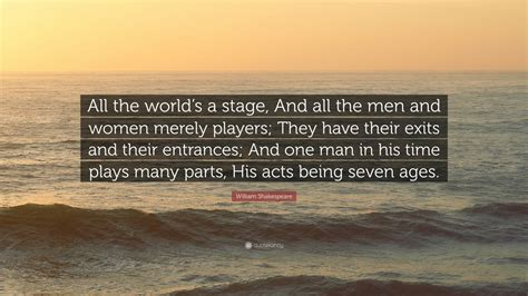 william shakespeare quote   worlds  stage