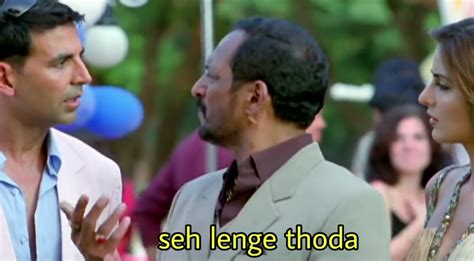 meme welcome templates movie patekar bollywood dialogues memes nana lenge seh thoda funny uday template indian pandey dialogue famous ajay