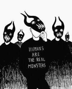 human on Tumblr Monster Human Quotes