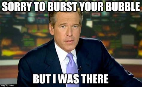 brian williams was there meme imgflip