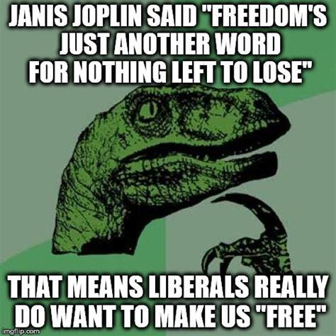 Janis Joplin Meme - philosoraptor meme imgflip