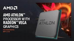 AMD Intros 55 US Athlon CPU With Zen And Vega Cores For