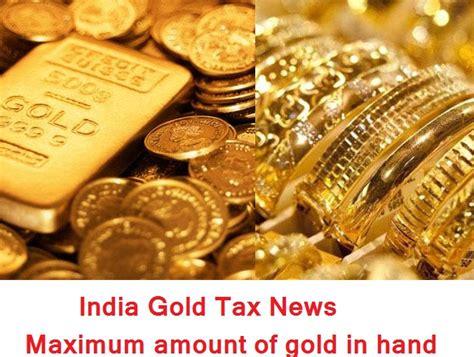 India Gold Tax News Jewelry Exchange Kenosha Wi Palm Desert Glendale Ca Gta V Online Yelp Sudbury Ontario Cartersville Georgia Making Free Classes