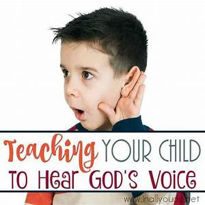 Teaching Your Child to Hear God's Voice - In All You Do
