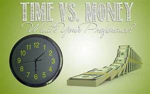 Have Money But No Time  Or Have Time But No Money  What U0026 39 S