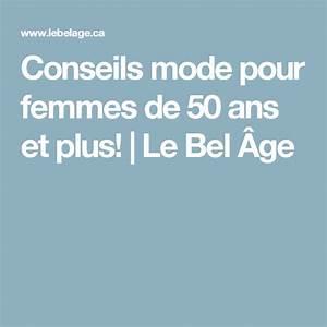 Vetement Femme 50 Ans Tendance : conseils mode pour femmes de 50 ans et plus le bel ge ~ Melissatoandfro.com Idées de Décoration